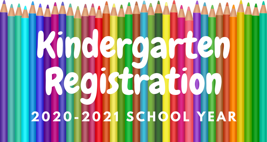 2020-2021 Kindergarten Registration!