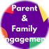 PARENT & FAMILY ENGAGEMENT